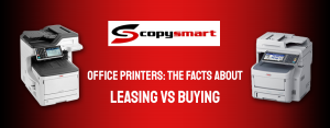 Office printers the facts about leasing and buying