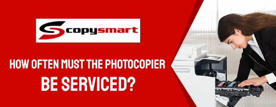 how often must a photocopier be serviced