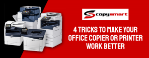 4-Tricks-to-Make-Your-Office-Copier-or-Printer-Work-Better