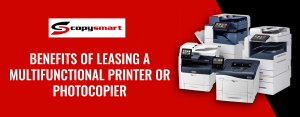 Benefits-of-Leasing-a-Multifunctional-Printer-or-Photocopier