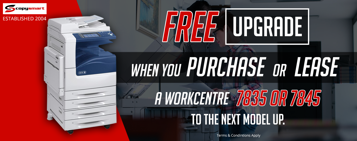 Purchase or Lease Xerox Workcentre 7835 or 7845 and Get Free Upgrade